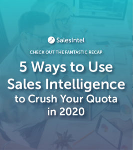 Event Recap - 5 Ways to Use Sales Intelligence to Crush Your Quota in 2020