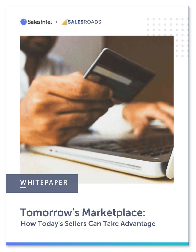 Tomorrow's Marketplace: How Today's Sellers Can Take Advantage