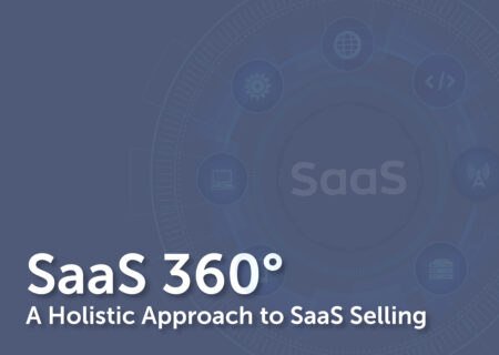 SaaS 360° A Holistic Approach to SaaS Selling